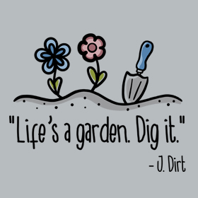 thumbnail - Lifes A Garden Dig It