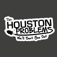 Houston Problems: We'll sort You Out!