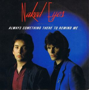 Naked Eyes - Always Something There To Remind Me | Discogs