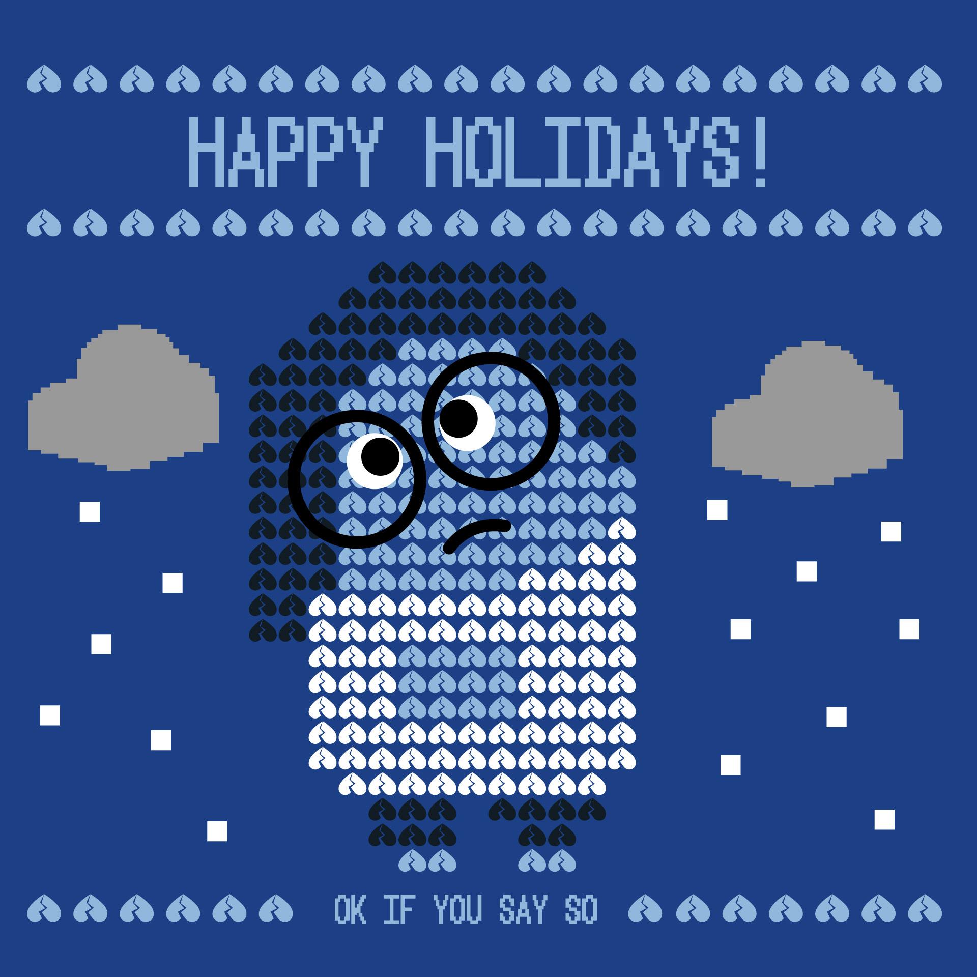 Happy (or Sad) Holidays