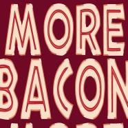 More bacon!