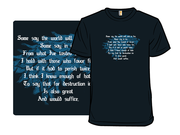 "Image of ""A Poem Of """"fire And Ice"""" By Robert Frost T Shirt"""