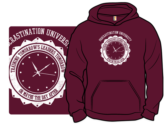 procrastination - Hoodie Design Ideas