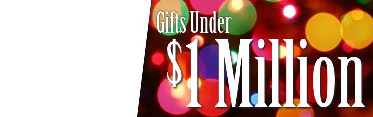 Gifts Under $1 Million