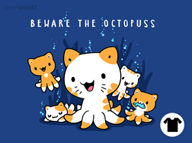 Beware The Octopuss
