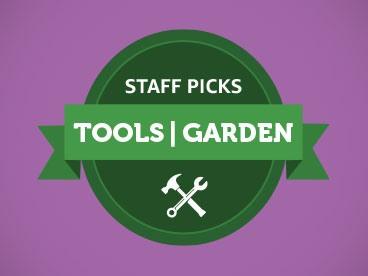 Tools & Garden Staff Picks