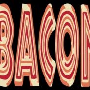 It's BACON!