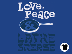 Love, Peace & Latke Grease