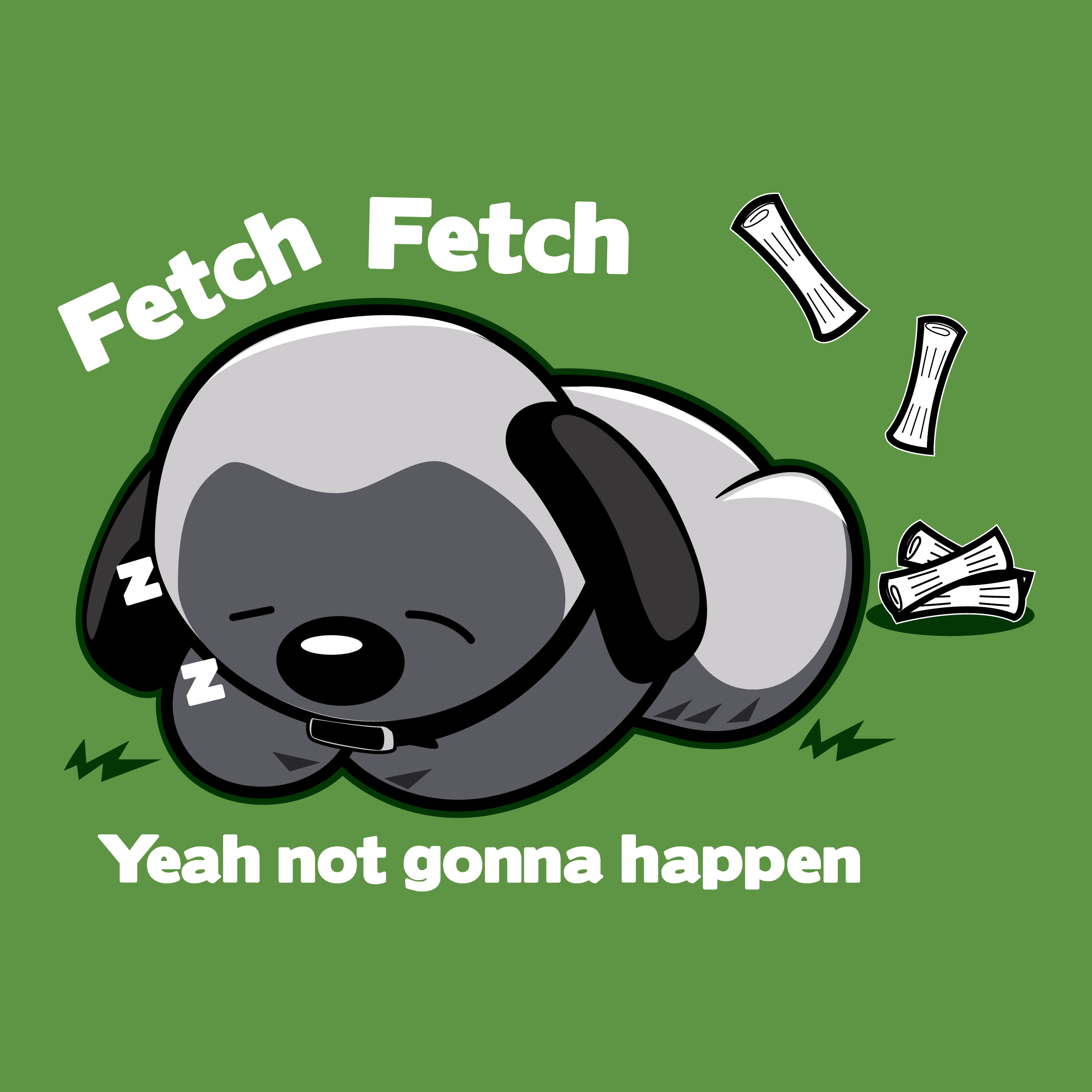 Fetch not today