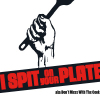 I Spit On Your Plate!