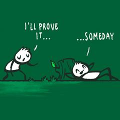 I Don't Procrastinate