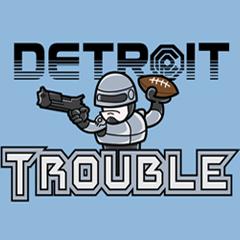 The Detroit Trouble