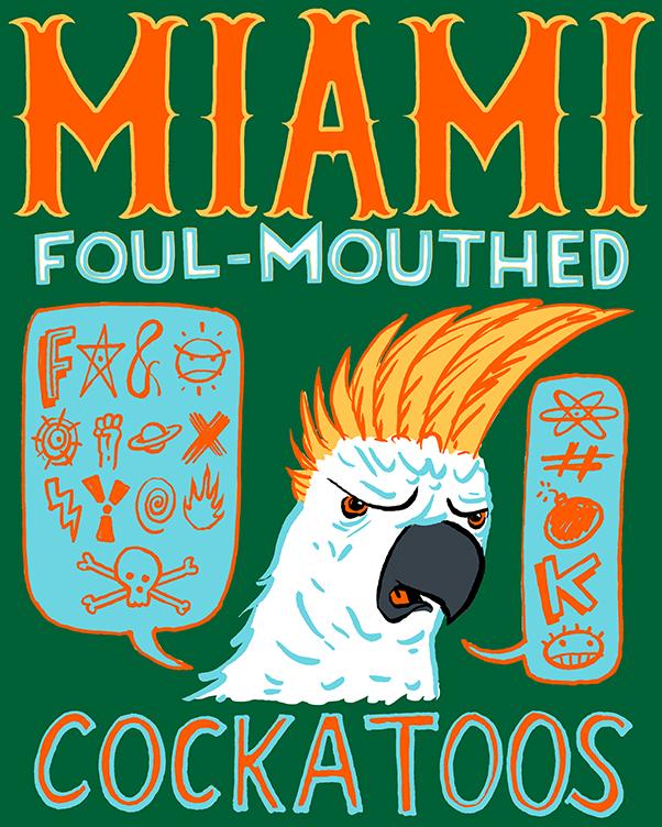 Miami Foul-Mouthed Cockatoos