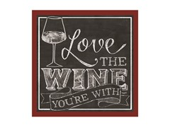 Love the Wine You're With Coasters- Set of 4