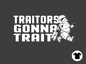 Traitors Gonna Trait