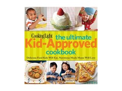 Cooking Light: The Ultimate Kid Approved Cookbook