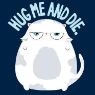 Hug Me And Die