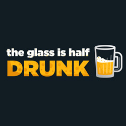 The Glass is Half Drunk