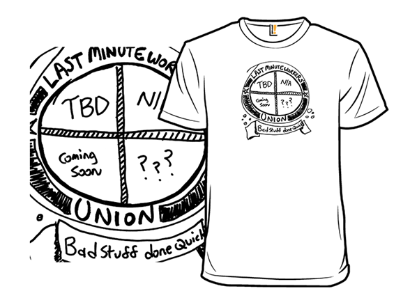 Image of The Last Minute Workers' Union T Shirt
