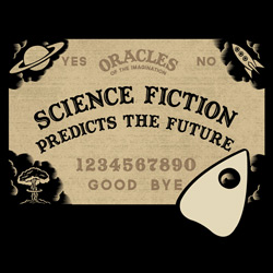 Science Fiction Predicts the Future