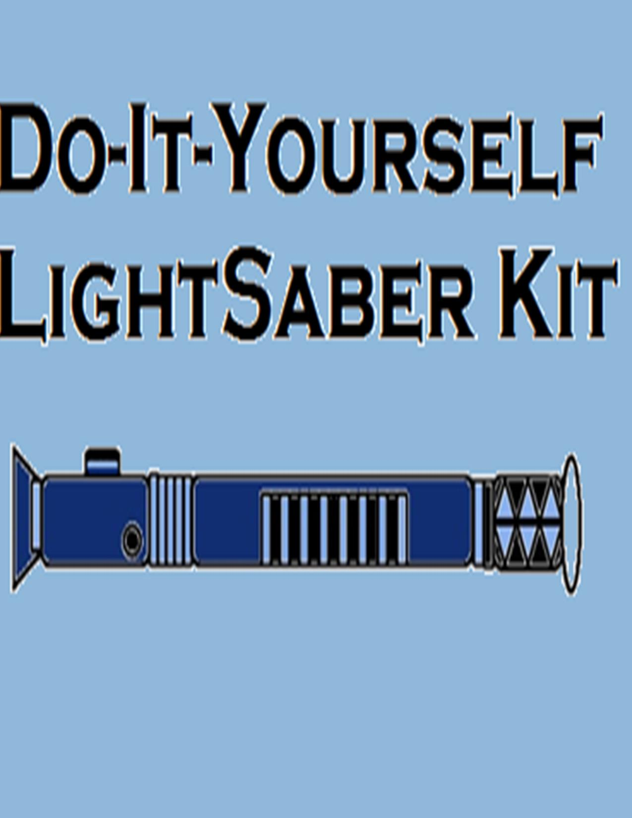 Do-It-Yourself LightSaber Kit