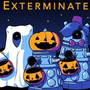 Trick or Exterminate
