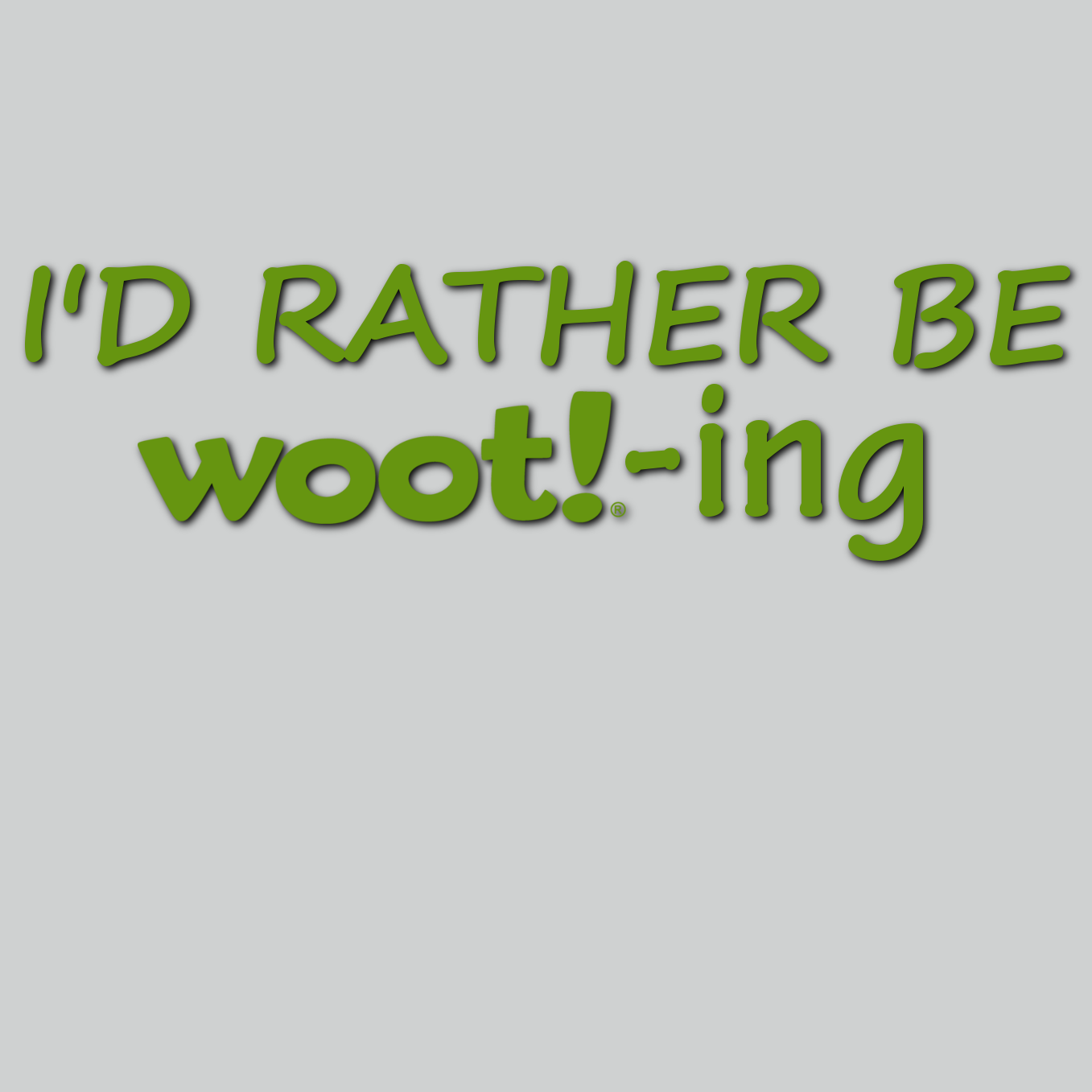 I'd rather be wooting