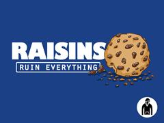 Raisins Ruin Everything Pullover Hoodie