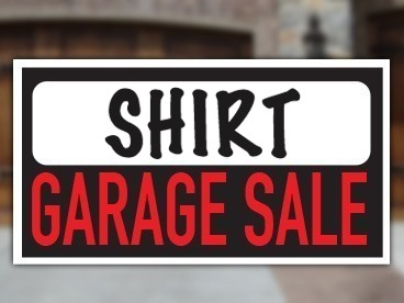 Shirt Garage Sale!