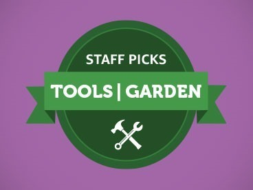 Tools & Garden Birthday Staff Picks