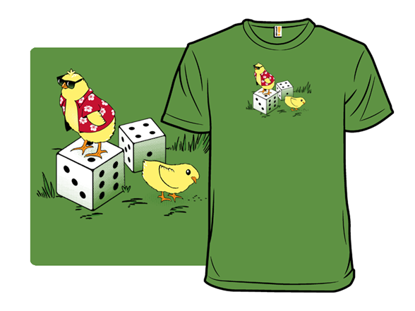 Image of (i've Got) Two Chicks And A Pair Of Dice T Shirt
