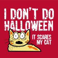 I DON'T DO HALLOWEEN - It scares my cat