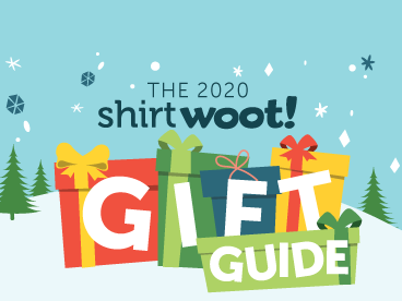 Shirt.Woot's 2020 Gift Guide!