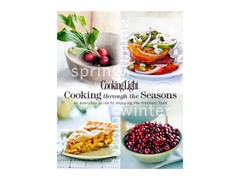 Cooking Light: Cooking Through The Seasons