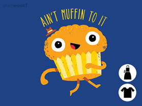 Ain't Muffin To It