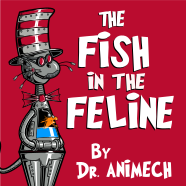 The Fish in the Feline - By Dr. AniMech