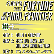 Finding Your Fortune on the Final Frontier