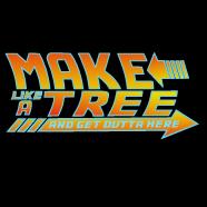 Make Like A Tree...