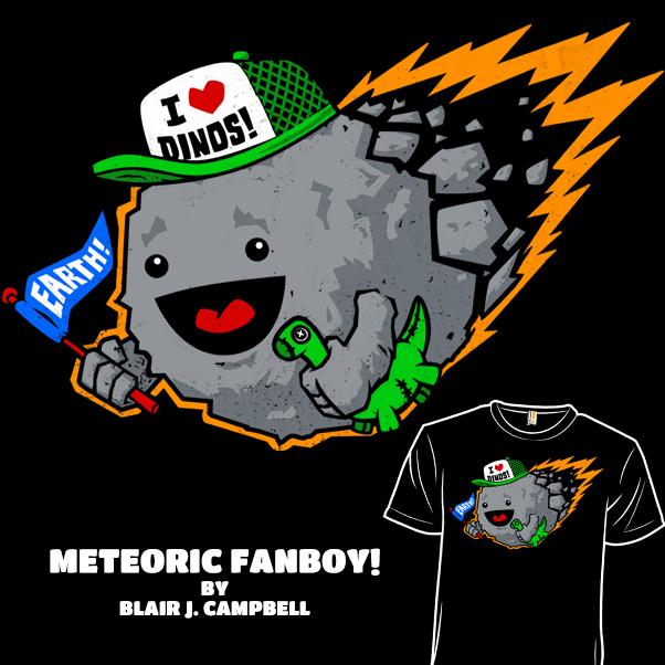 Meteoric Fanboy!