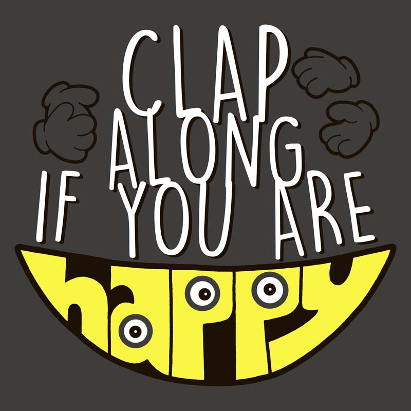 Clap along if you are happy