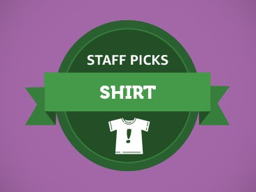 Shirt Staff Picks - Best Sellers!
