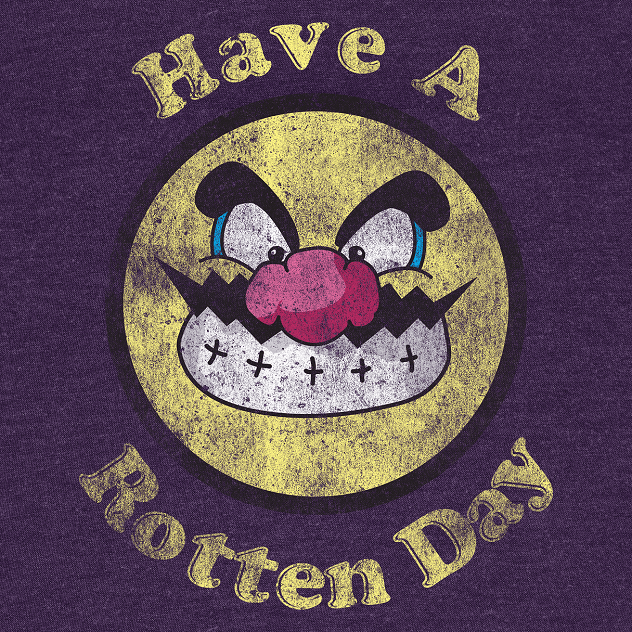 Have a Rotten Day!