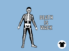 Death is Wack
