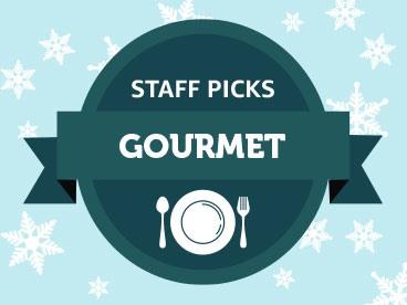 Gourmet Staff Picks