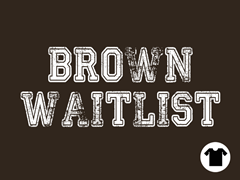 Brown Waitlist