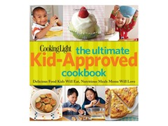 Cooking Light The Ulitimate Kid-Approved Cookbook