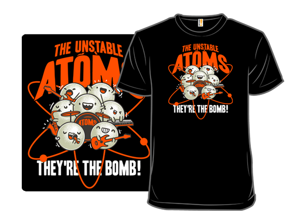The Unstable Atoms T Shirt c7488b78-3871-497f-ba7c-01330354cffd